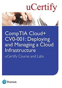 CompTIA Cloud+ CV0-001: Deploying and Managing a Cloud Infrastructure uCertify Course and Labs Student Access Card-cover