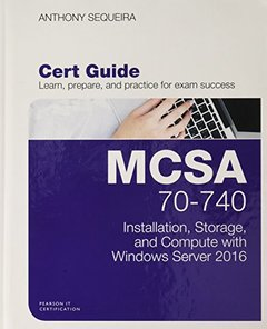 MCSA 70-740 Installation, Storage, and Compute with Windows Server 2016 Pearson uCertify Course and Labs and Textbook Bundle (Certification Guide)-cover