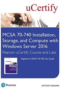 MCSA 70-740 Installation, Storage, and Compute with Windows Server 2016 Pearson uCertify Course and Labs Access Card (Certification Guide)-cover