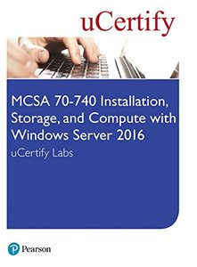MCSA 70-740 Installation, Storage, and Compute with Windows Server 2016 uCertify Labs Access Card (Certification Guide)-cover