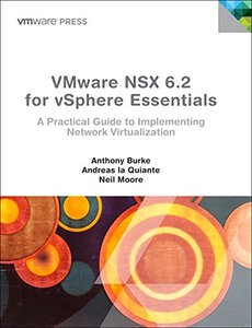 VMware NSX for vSphere Essentials: A practical guide to implementing Network Virtualization (VMware Press Technology)