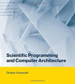 Scientific Programming and Computer Architecture (Scientific and Engineering Computation)-cover