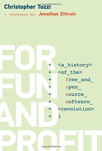 For Fun and Profit: A History of the Free and Open Source Software Revolution (History of Computing)-cover