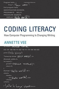 Coding Literacy: How Computer Programming Is Changing Writing (Software Studies)-cover