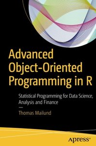 Advanced Object-Oriented Programming in R: Statistical Programming for Data Science, Analysis and Finance-cover