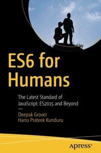 ES6 for Humans: The Latest Standard of JavaScript: ES2015 and Beyond-cover