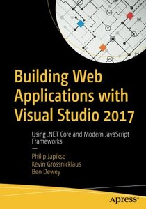 Building Web Applications with Visual Studio 2017: Using .NET Core and Modern JavaScript Frameworks-cover