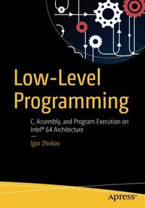 Low-Level Programming: C, Assembly, and Program Execution on Intel® 64 Architecture-cover