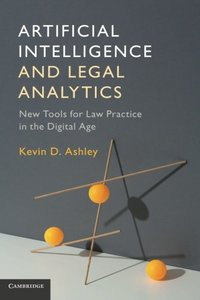 Artificial Intelligence and Legal Analytics: New Tools for Law Practice in the Digital Age-cover