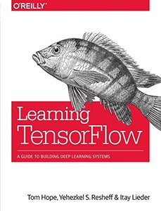 Learning TensorFlow: A Guide to Building Deep Learning Systems-cover