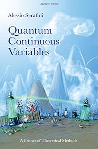 Quantum Continuous Variables: A Primer of Theoretical Methods-cover