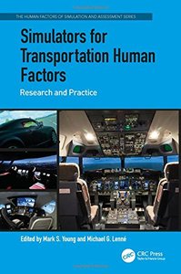 Simulators for Transportation Human Factors: Research and Practice (The Human Factors of Simulation and Assessment Series)-cover