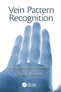 Vein Pattern Recognition: A Privacy-Enhancing Biometric-cover