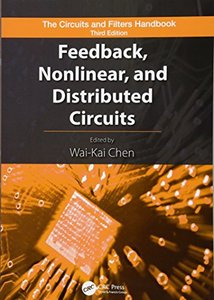 Feedback, Nonlinear, and Distributed Circuits (The Circuits and Filters Handbook, 3rd Edition)-cover