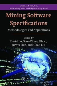 Mining Software Specifications: Methodologies and Applications (Chapman & Hall/CRC Data Mining and Knowledge Discovery Series)-cover