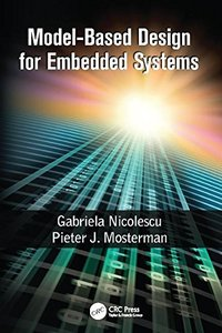 Model-Based Design for Embedded Systems (Computational Analysis, Synthesis, and Design of Dynamic Systems)-cover