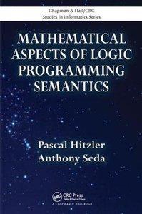 Mathematical Aspects of Logic Programming Semantics (Chapman & Hall/CRC Studies in Informatics Series)-cover