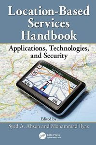 Location-Based Services Handbook: Applications, Technologies, and Security-cover