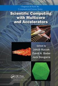 Scientific Computing with Multicore and Accelerators (Chapman & Hall/CRC Computational Science)-cover