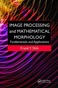 Image Processing and Mathematical Morphology: Fundamentals and Applications-cover