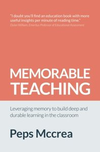 Memorable Teaching: Leveraging Memory to Build Deep and Durable Learning in the Classroom-cover