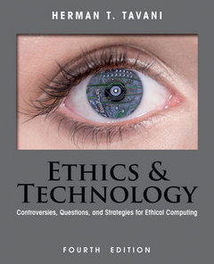 Ethics and Technology: Controversies, Questions, and Strategies for Ethical Computing, 4/e (Paperback)-cover