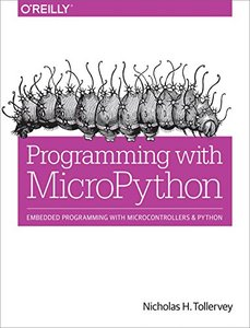 Programming with MicroPython: Embedded Programming with Microcontrollers and Python-cover