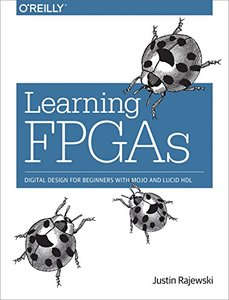 Learning FPGAs: Digital Design for Beginners with Mojo and Lucid HDL-cover