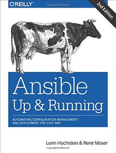 Ansible : Up and Running : Automating Configuration Management and Deployment the Easy Way, 2/e