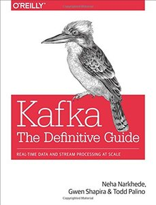Kafka: The Definitive Guide: Real-Time Data and Stream Processing at Scale-cover
