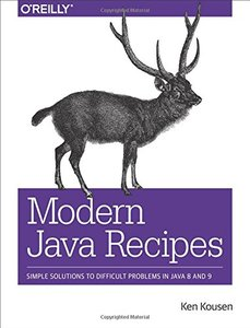 Modern Java Recipes: Simple Solutions to Difficult Problems in Java 8 and 9-cover