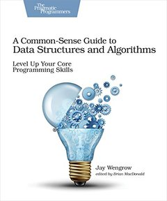A Common-Sense Guide to Data Structures and Algorithms: Level Up Your Core Programming Skills-cover