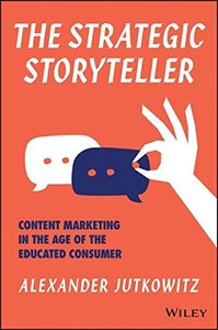 The Strategic Storyteller: Content Marketing in the Age of the Educated Consumer-cover