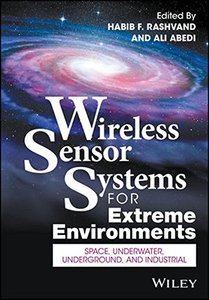 Wireless Sensor Systems for Extreme Environments: Space, Underwater, Underground, and Industrial (Wiley - IEEE)-cover