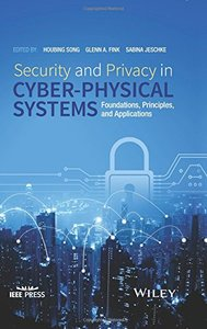 Security and Privacy in Cyber-Physical Systems: Foundations, Principles and Applications (Wiley - IEEE)-cover