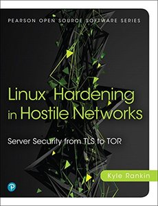 Linux Hardening in Hostile Networks: Server Security from TLS to Tor (Paperback)-cover