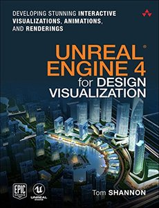 Unreal Engine 4 for Design Visualization: Developing Stunning Interactive Visualizations, Animations, and Renderings (Game Design)-cover