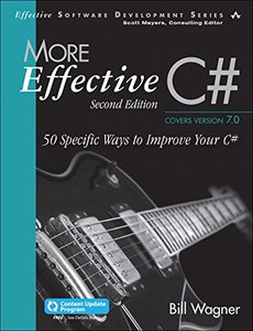 More Effective C# : 50 Specific Ways to Improve Your C#, 2/e (Includes Content Update Program)-cover