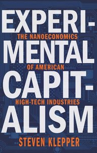 Experimental Capitalism: The Nanoeconomics of American High-Tech Industries (The Kauffman Foundation Series on Innovation and Entrepreneurship)-cover