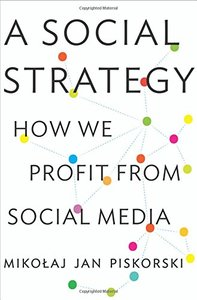 A Social Strategy: How We Profit from Social Media-cover