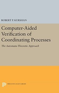 Computer-Aided Verification of Coordinating Processes: The Automata-Theoretic Approach (Princeton Legacy Library)-cover