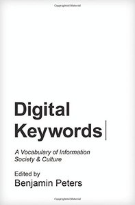 Digital Keywords: A Vocabulary of Information Society and Culture (Princeton Studies in Culture and Technology)-cover
