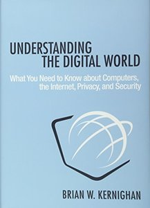 Understanding the Digital World: What You Need to Know about Computers, the Internet, Privacy, and Security-cover