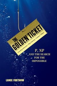 The Golden Ticket: P, NP, and the Search for the Impossible-cover