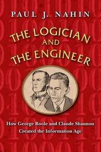The Logician and the Engineer: How George Boole and Claude Shannon Created the Information Age-cover