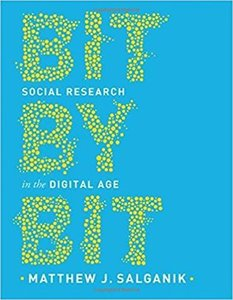Bit by Bit: Social Research in the Digital Age-cover