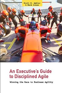 An Executive's Guide to Disciplined Agile: Winning the Race to Business Agility (Volume 1)-cover