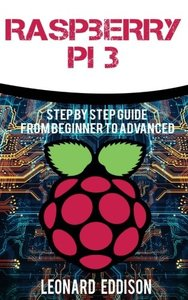 Raspberry Pi: Step By Step Guide From Beginner To Advanced-cover