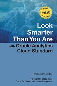 Look Smarter Than You Are with Oracle Analytics Cloud Standard Edition