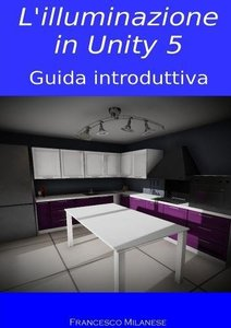 L'illuminazione in Unity 5 - Guida introduttiva (Italian Edition)-cover